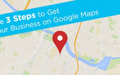 The 3 Steps to Get Your Business on Google Maps