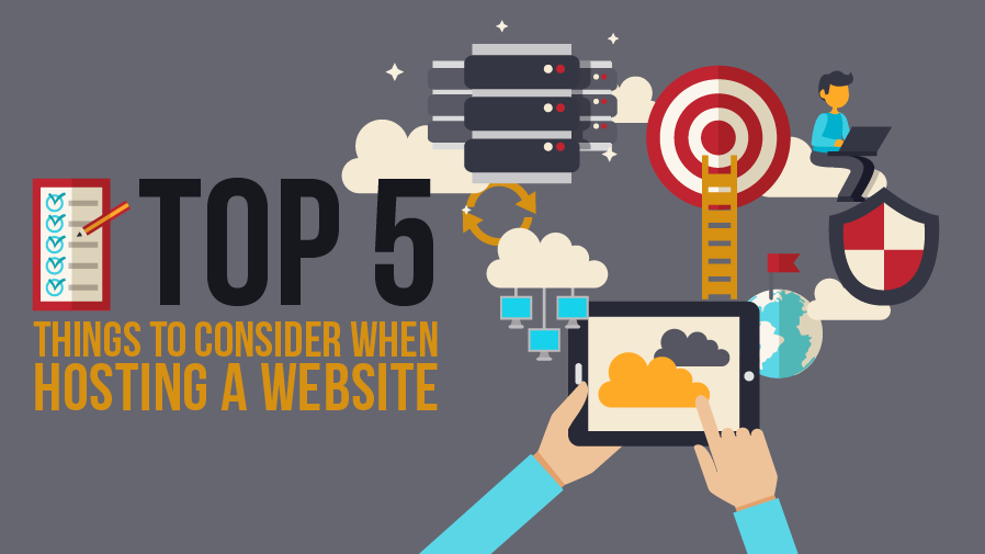 Top 5 Things to Consider When Hosting a Website