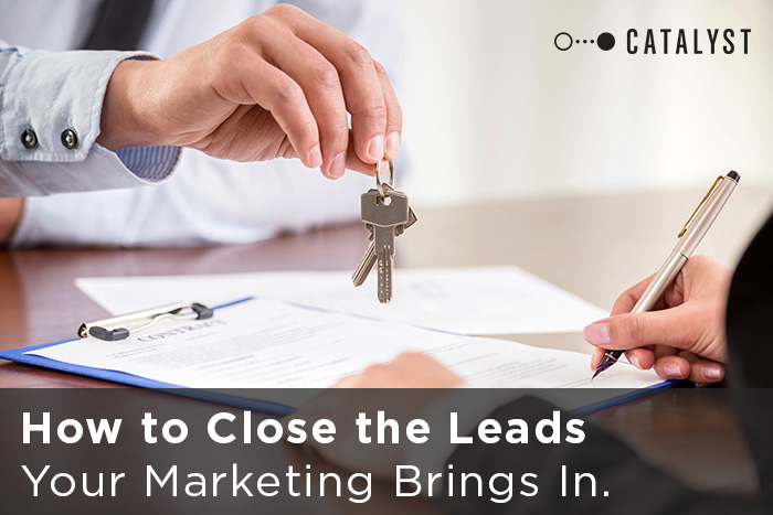 How to Close the Leads Your Marketing Brings In