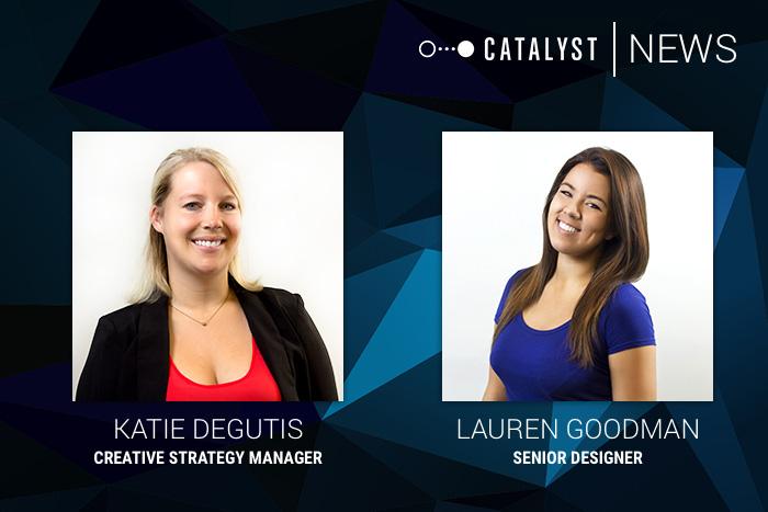 Lauren Goodman and Katie Degutis Receive New Leadership Positions at Catalyst
