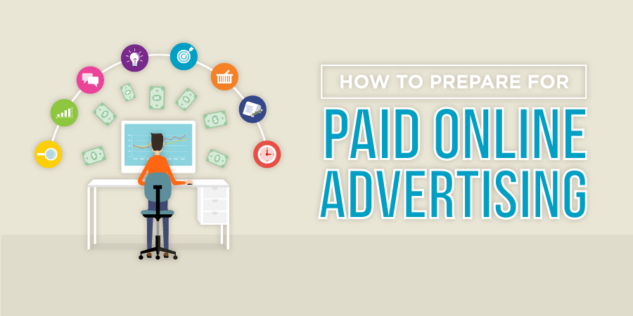 How to Prepare for Paid Online Advertising