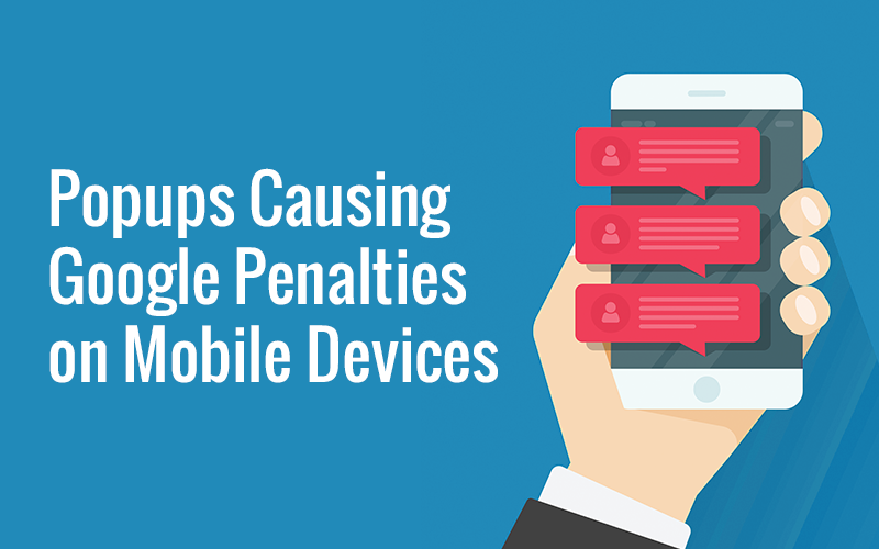 Popups Causing Google Penalties on Mobile Devices