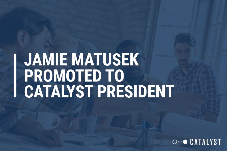 Jamie Matusek Promoted to Catalyst President
