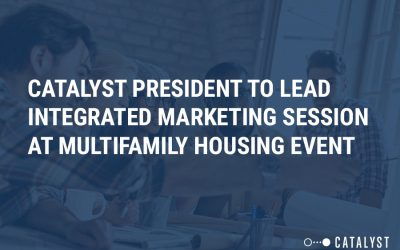 Catalyst President to Lead Integrated Marketing Session at Multifamily Housing Event