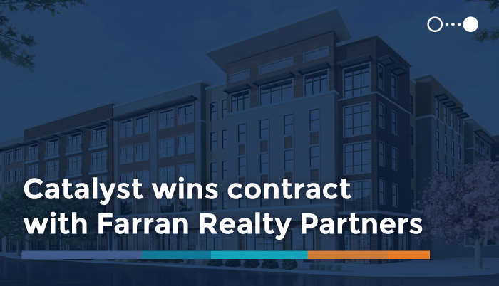 Catalyst Wins Contract with Farran Realty Partners