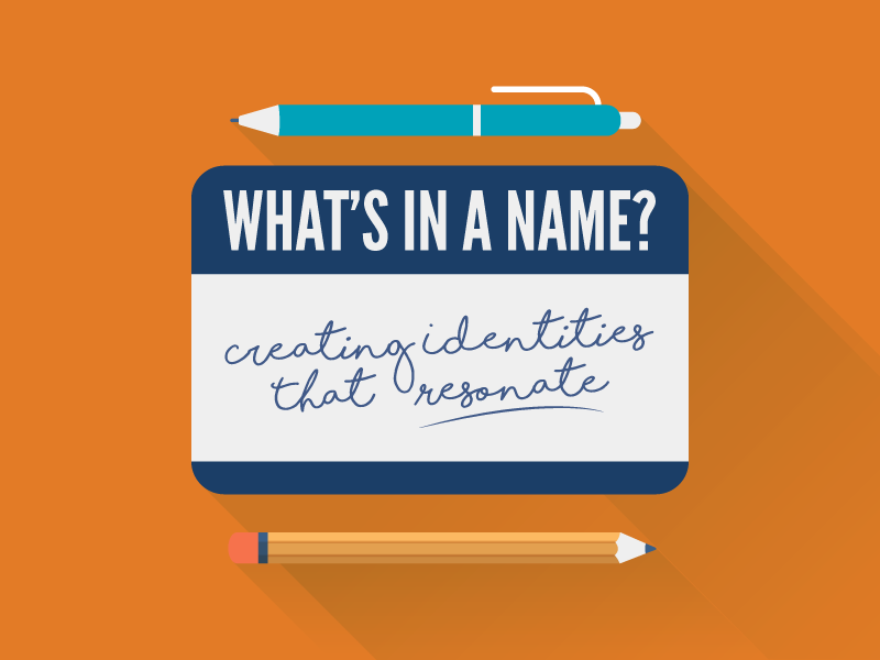What's in a Name: Creating Identities That Resonate