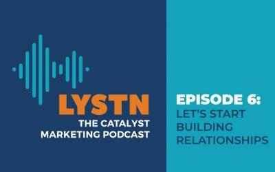 LYSTN Podcast Episode 6: Let's Start Building Relationships