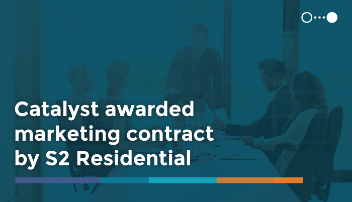 Catalyst Awarded Marketing Contract  by S2 Capital, LLC/S2 Residential