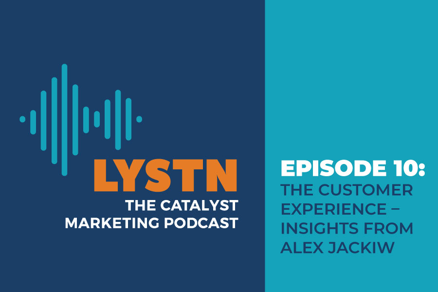 LYSTN Podcast Episode 10: The Customer Experience – Insights from Alex Jackiw